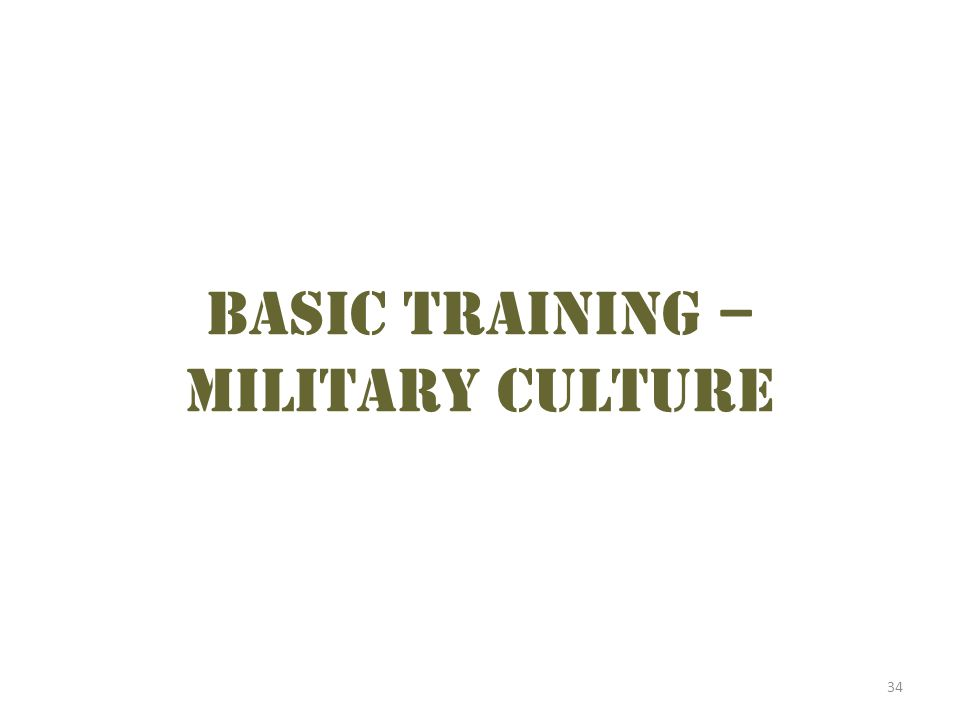 34 Basic Training – Military culture