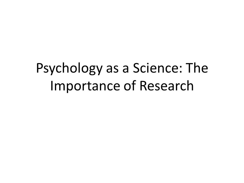 Psychology as a Science: The Importance of Research