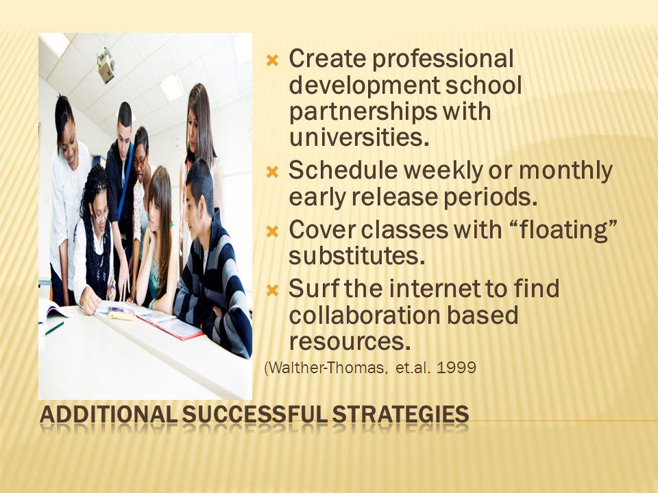  Create professional development school partnerships with universities.