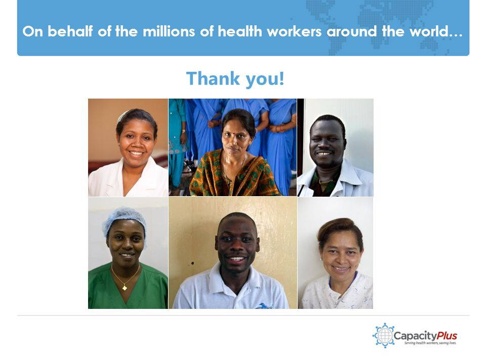 On behalf of the millions of health workers around the world… Thank you!