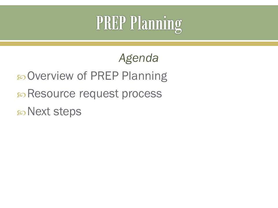 Agenda  Overview of PREP Planning  Resource request process  Next steps