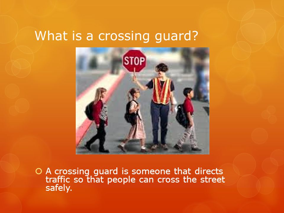 What is a crossing guard.