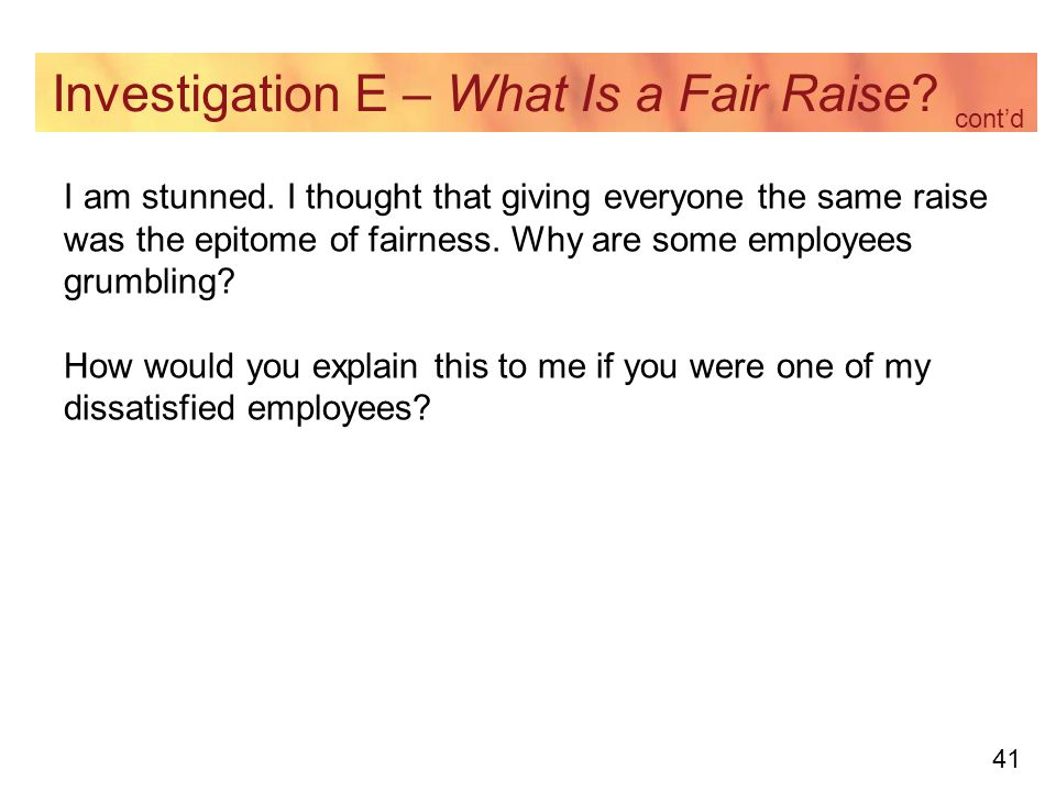41 Investigation E – What Is a Fair Raise. I am stunned.