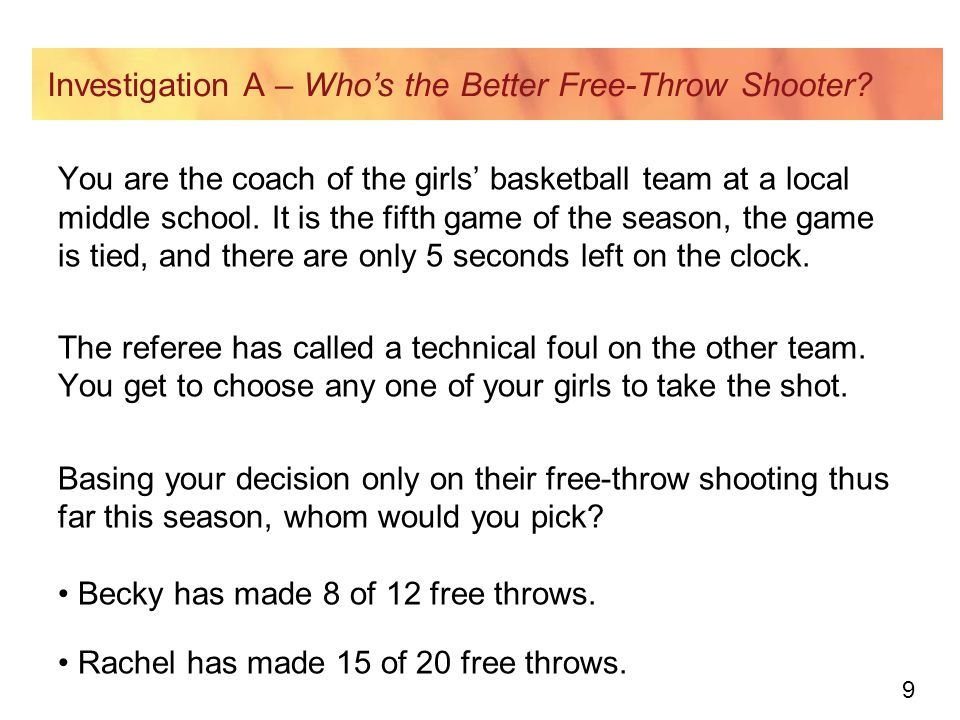 10 Investigation A – Discussion Strategy 1: Use Fractions Represent the players' free-throw shooting as fractions.