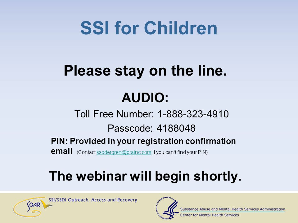SSI for Children Please stay on the line.