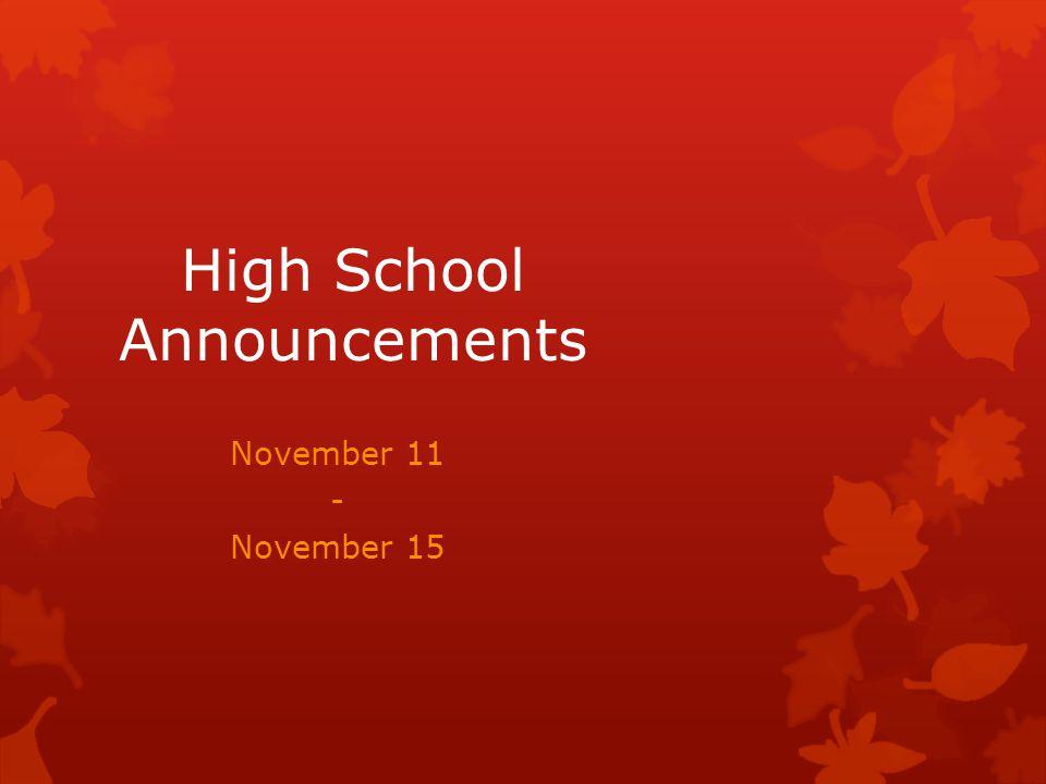 High School Announcements November 11 - November 15