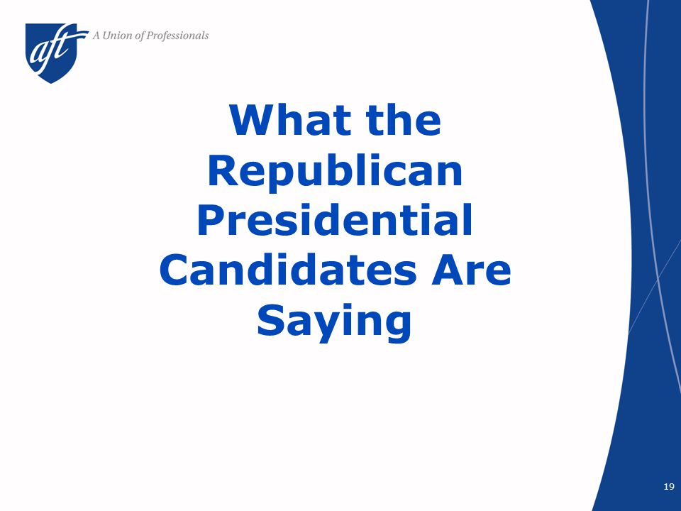What the Republican Presidential Candidates Are Saying 19