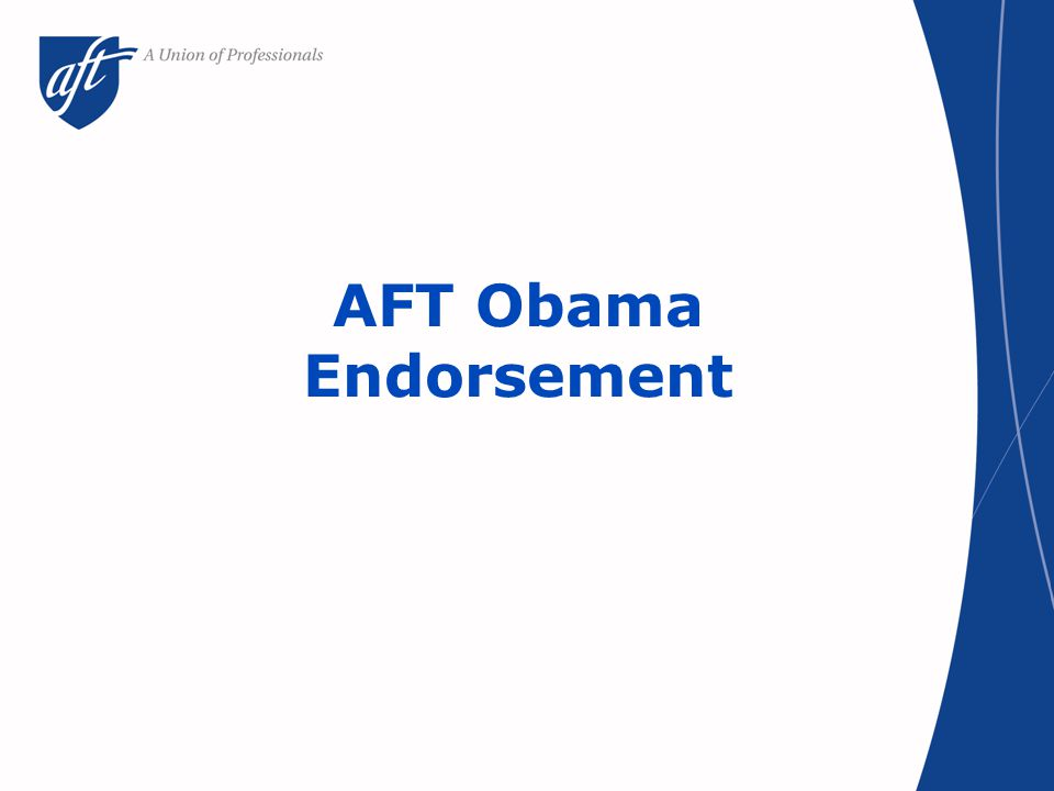 AFT Obama Endorsement