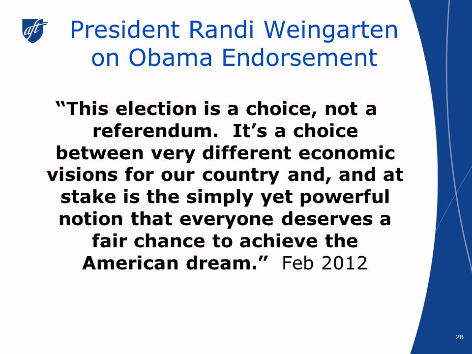 President Randi Weingarten on Obama Endorsement This election is a choice, not a referendum.