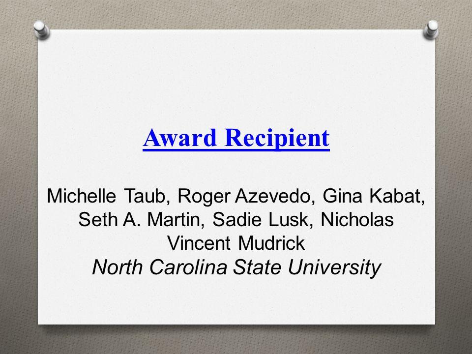 Award Recipient Michelle Taub, Roger Azevedo, Gina Kabat, Seth A.