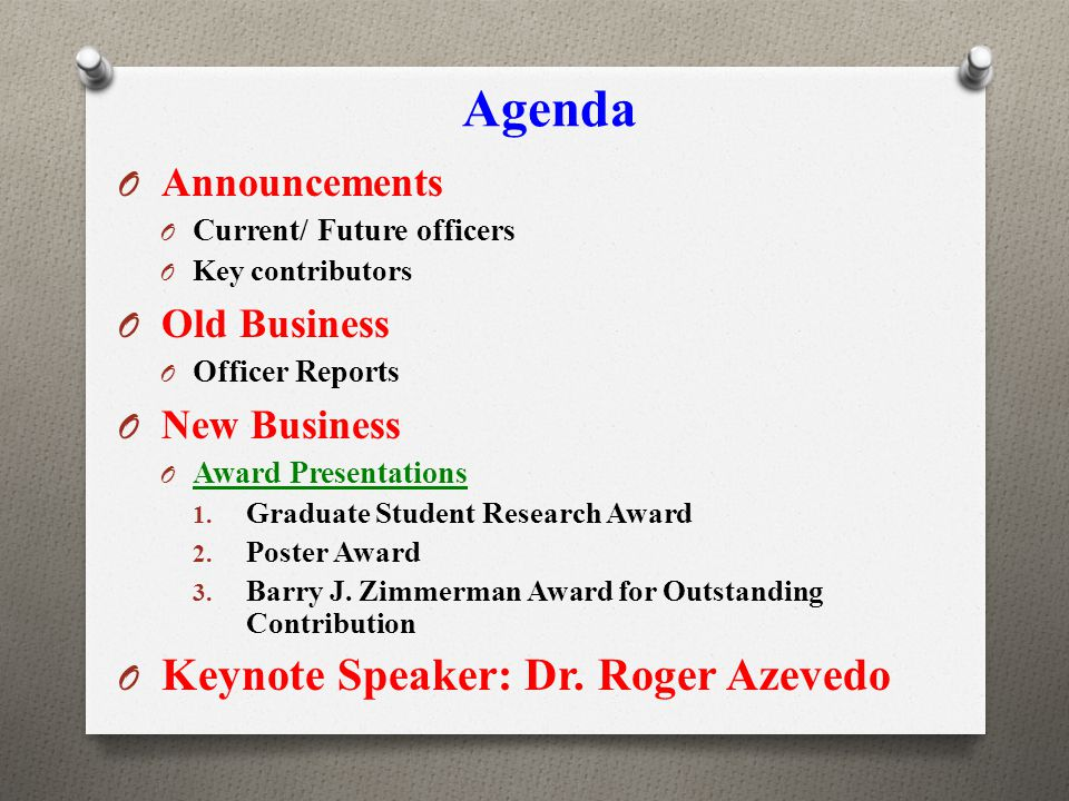 Agenda O Announcements O Current/ Future officers O Key contributors O Old Business O Officer Reports O New Business O Award Presentations 1.
