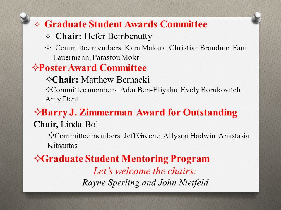 2015 Poster Award Purpose: To honor an outstanding poster presentation that make a strong contribution to the studying and self- regulated learning literature.