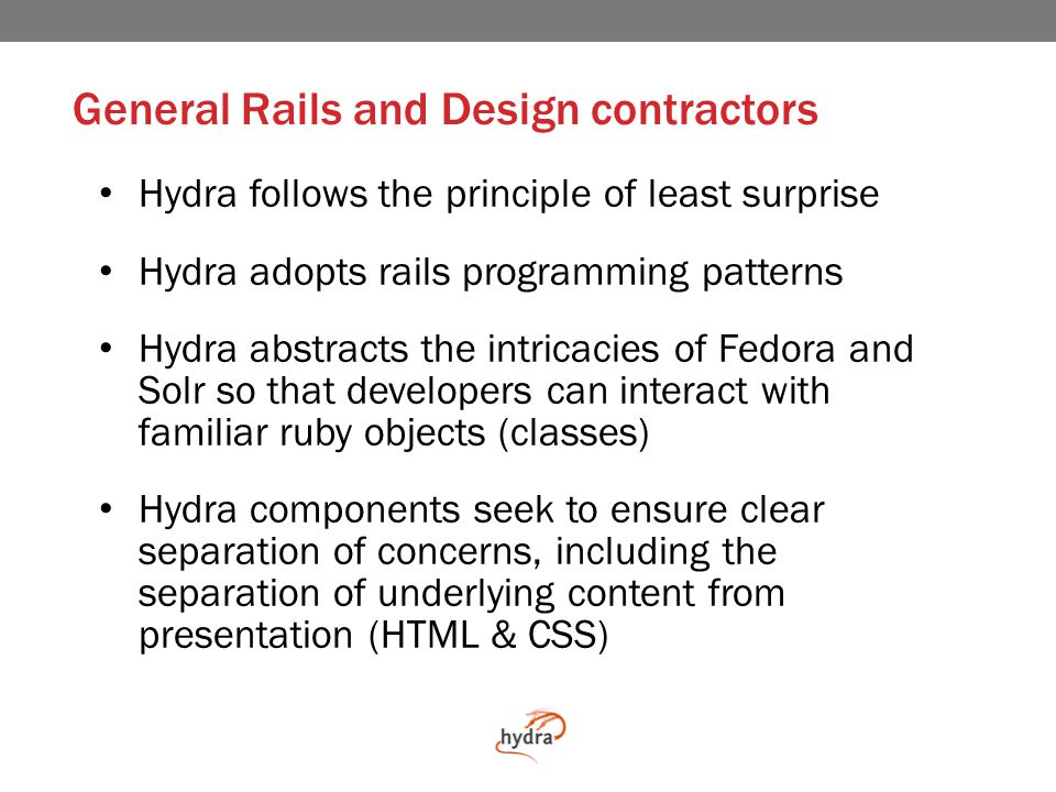 Hydra Specific Consulting - DCE We are a small software development and consulting concern focused on work in the Hydra, Blacklight, and Fedora communities Mark Bussey – Jack of all trades, master… Justin Coyne – Lead Developer / Senior Engineer Alicia Cozine – DevOps & System Administration Matt Zumwalt – Senior Consultant Valerie Maher – Developer Brian Maddy – Developer Randi Woodward – Technical Writer (PT)