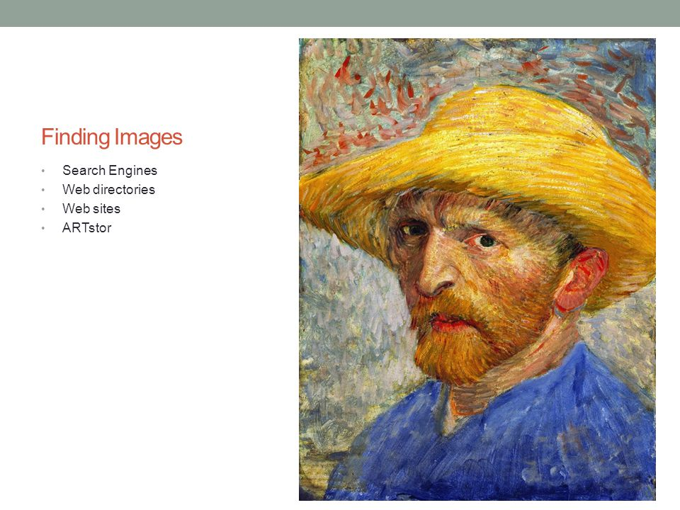 Finding Images Search Engines Web directories Web sites ARTstor