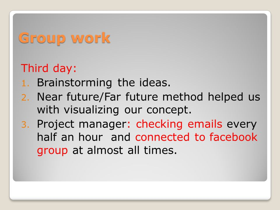 Group work Third day: 1. Brainstorming the ideas.