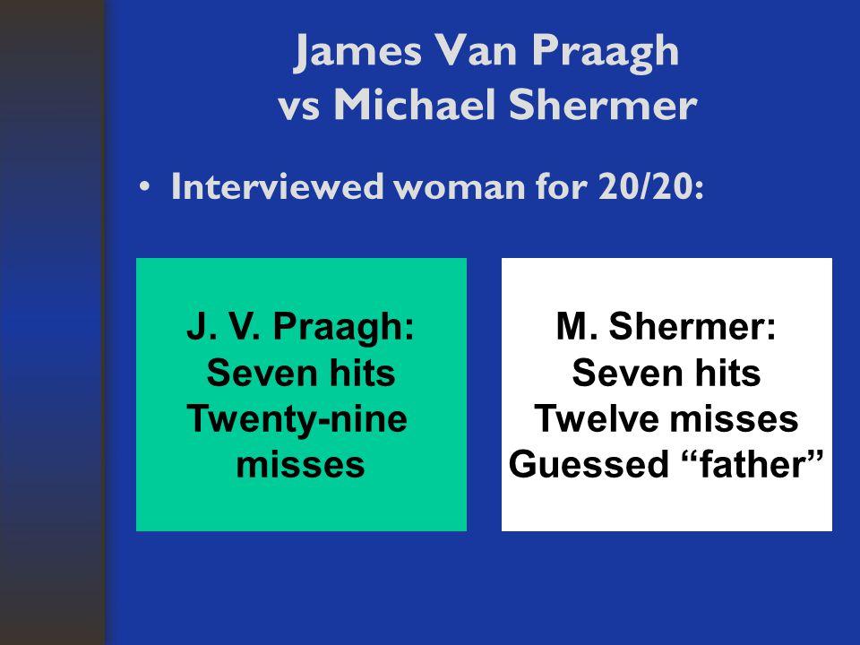 James Van Praagh vs Michael Shermer Interviewed woman for 20/20: J.