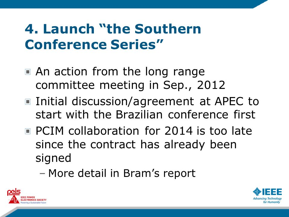 """4. Launch """"the Southern Conference Series"""" An action from the long range committee meeting in Sep., 2012 Initial discussion/agreement at APEC to start"""