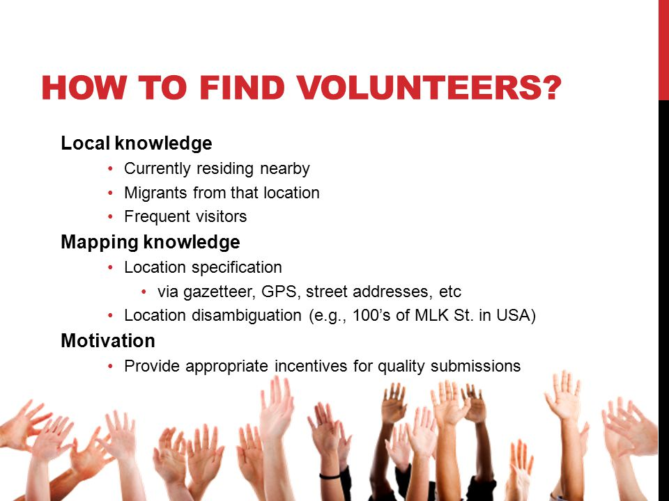 HOW TO FIND VOLUNTEERS.