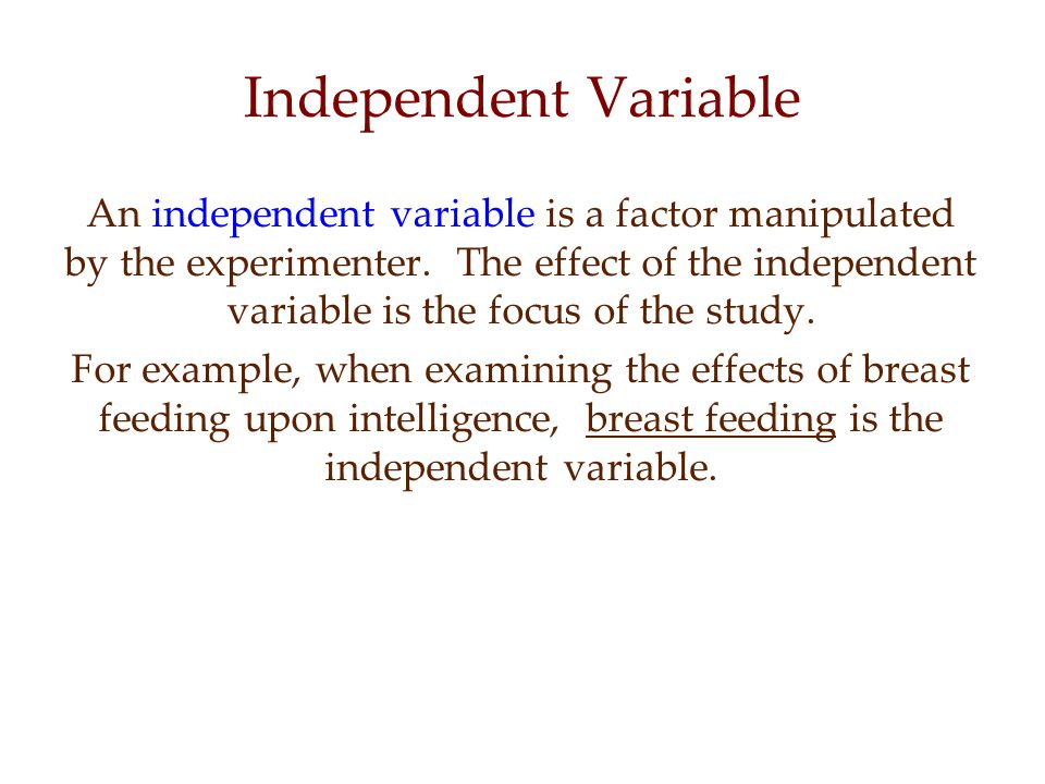 A dependent variable is a factor that may change in response to an independent variable.