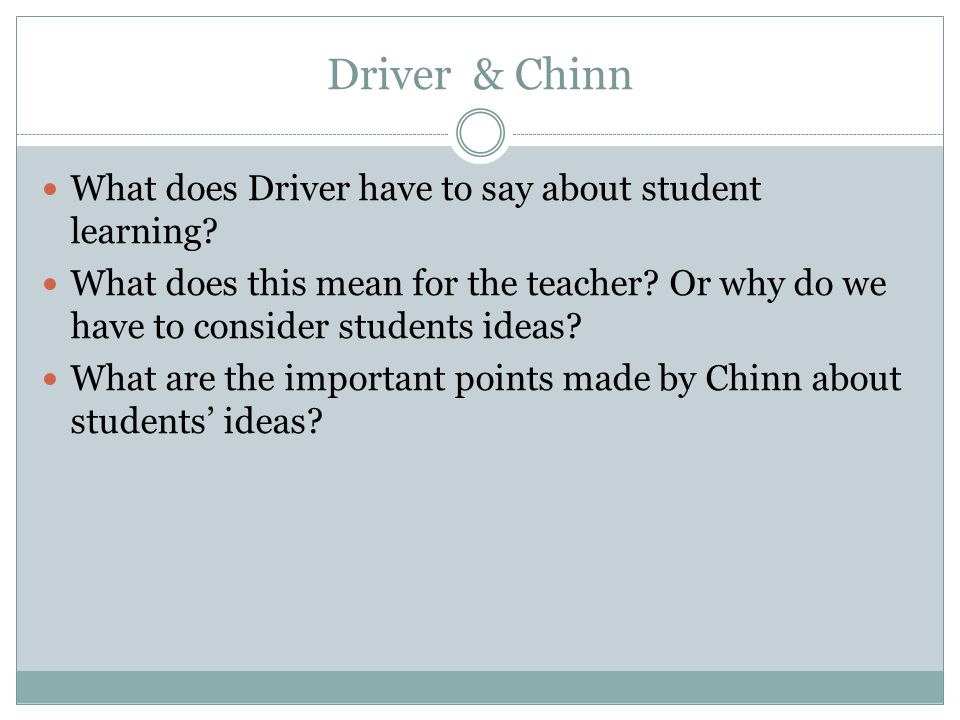 Driver & Chinn What does Driver have to say about student learning.