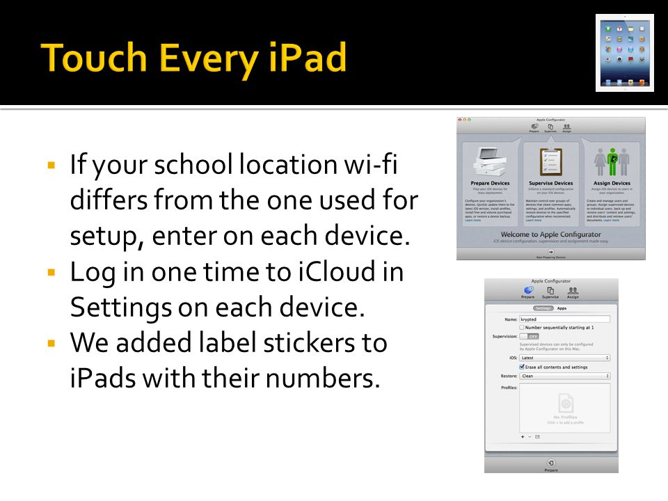  If your school location wi-fi differs from the one used for setup, enter on each device.