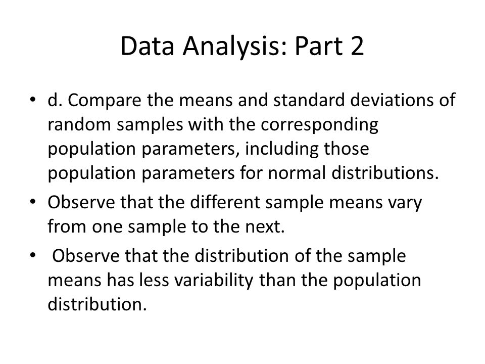 Data Analysis: Part 2 d. Compare the means and standard deviations of random samples with the corresponding population parameters, including those pop