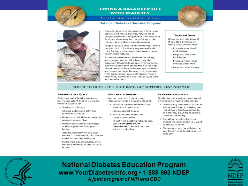 National Diabetes Education Program www.YourDiabetesInfo.org 1-888-693-NDEP A joint program of NIH and CDC