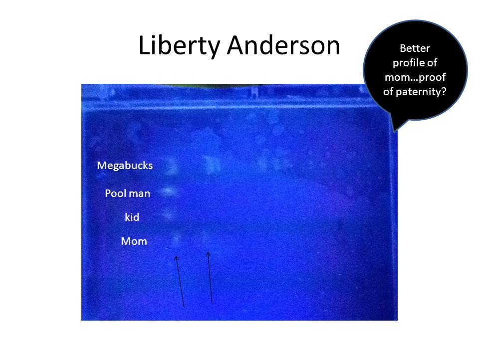 Liberty Anderson Better profile of mom…proof of paternity Mom kid Pool man Megabucks