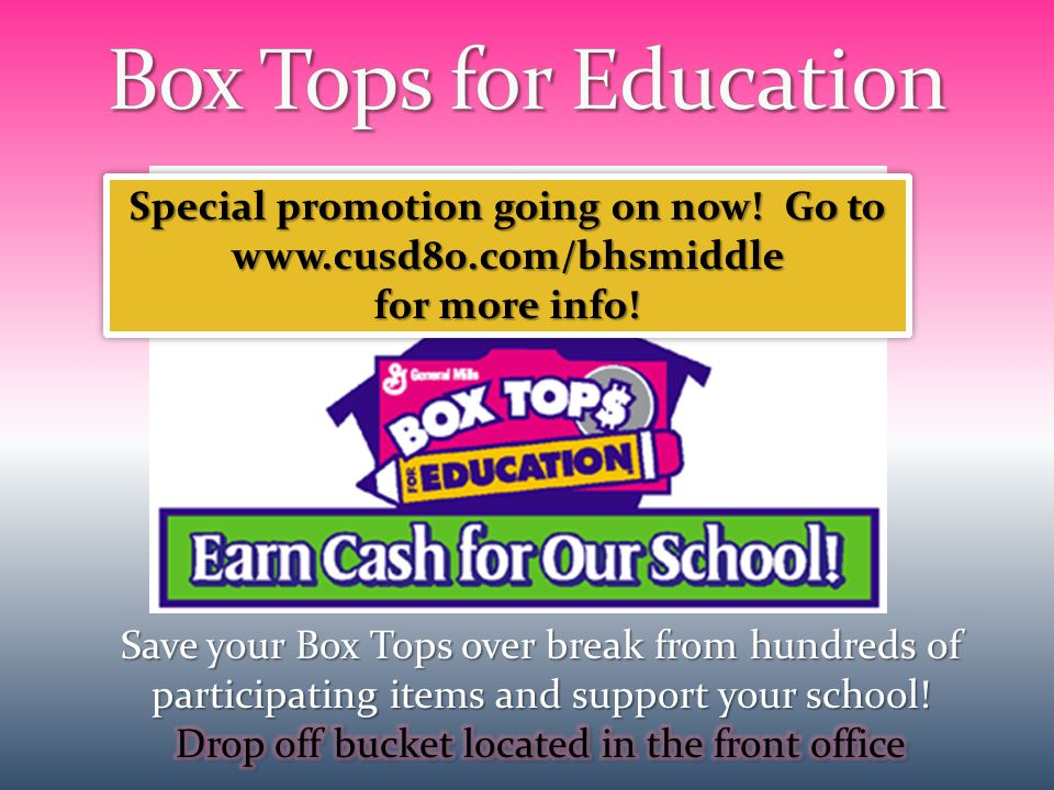Special promotion going on now. Go to www.cusd80.com/bhsmiddle for more info.