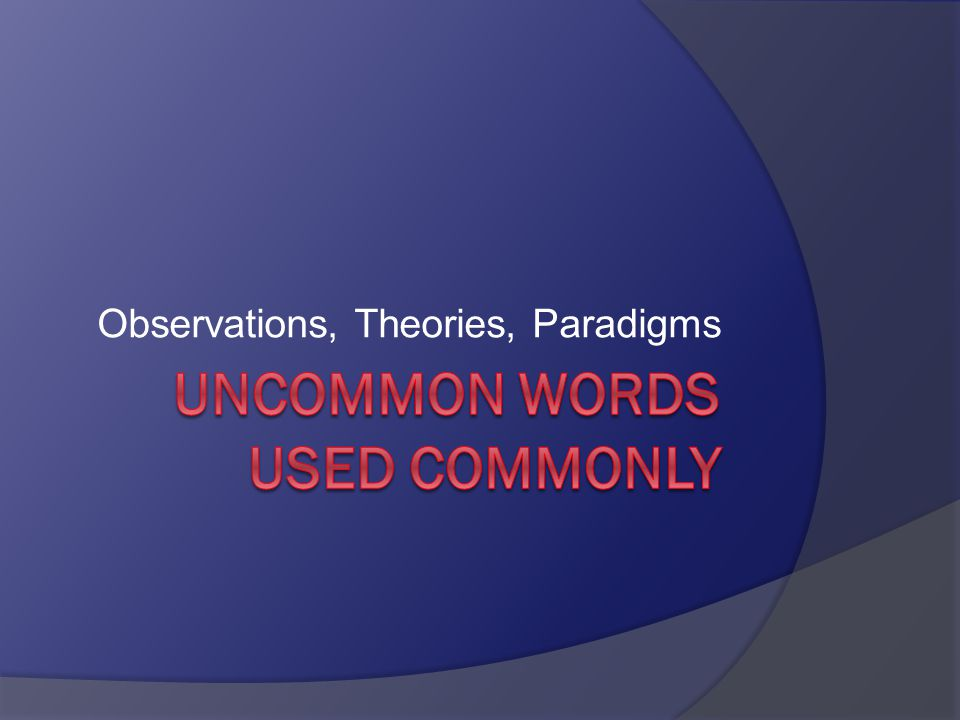 Observations, Theories, Paradigms