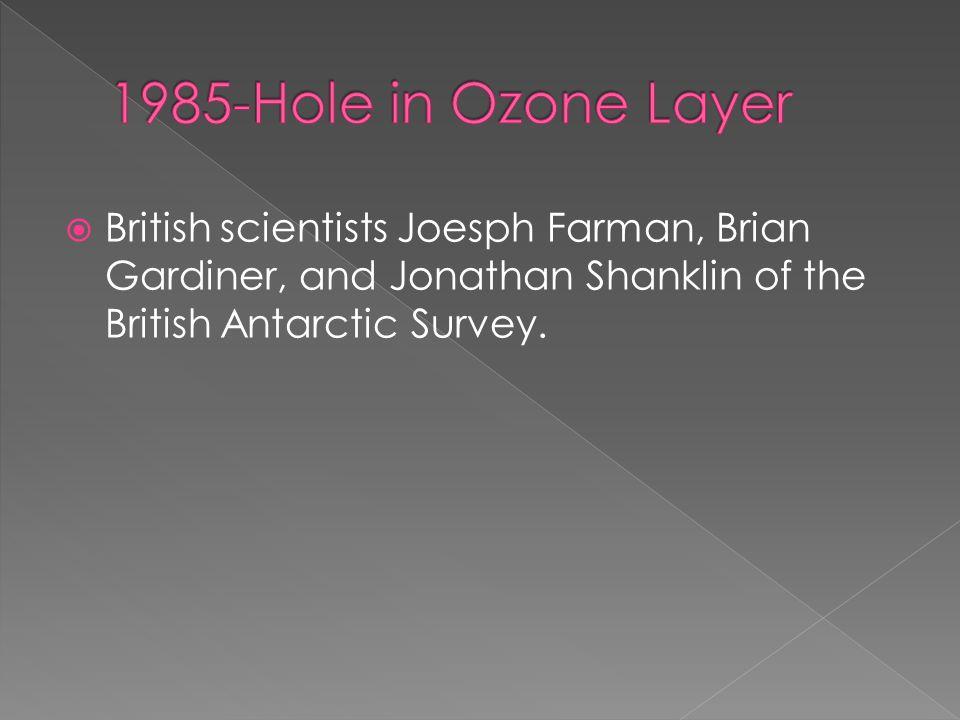 British scientists Joesph Farman, Brian Gardiner, and Jonathan Shanklin of the British Antarctic Survey.