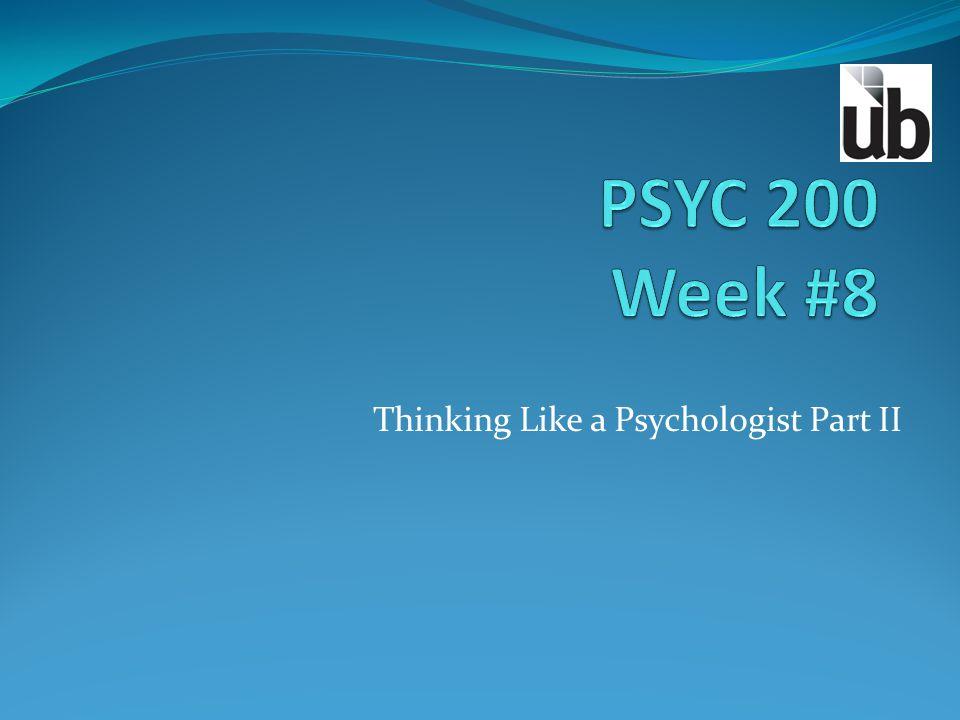 Thinking Like a Psychologist Part II