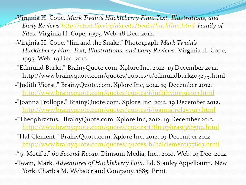-Virginia H. Cope. Mark Twain's Huckleberry Finn: Text, Illustrations, and Early Reviews http://etext.lib.virginia.edu/twain/huckfinn.html Family of S