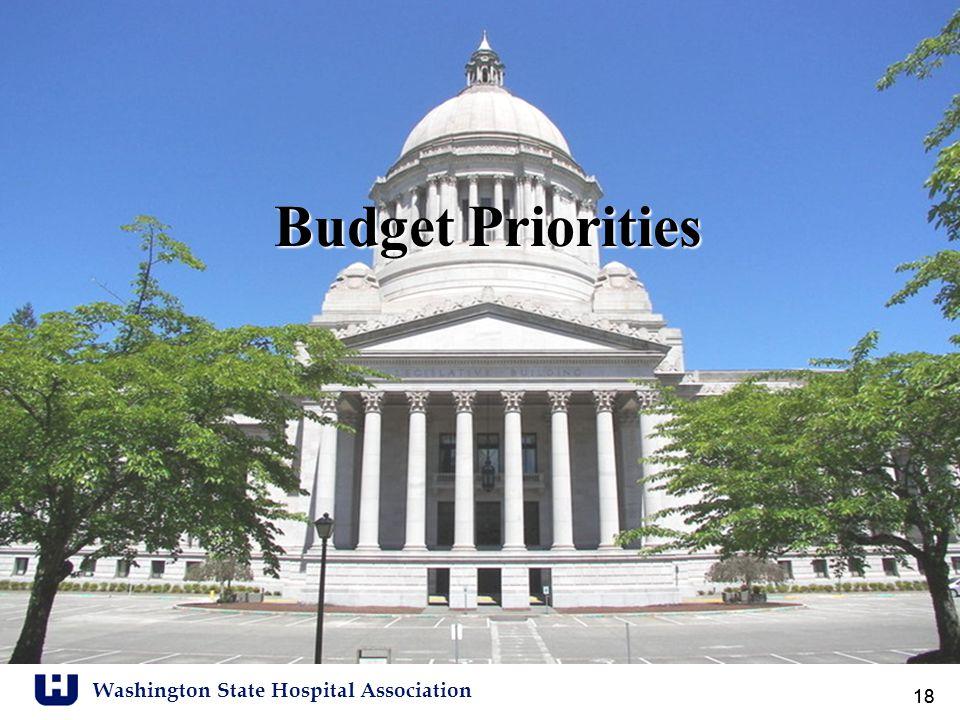 Washington State Hospital Association 18 Budget Priorities