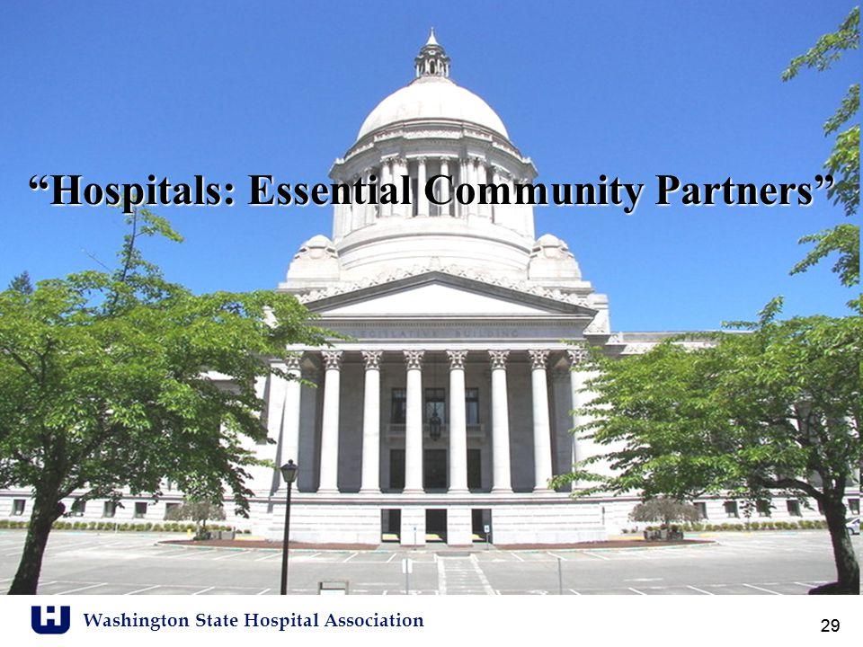 "Washington State Hospital Association 29 ""Hospitals: Essential Community Partners"""