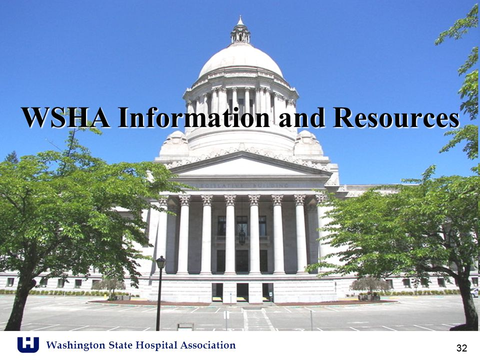 Washington State Hospital Association 32 WSHA Information and Resources