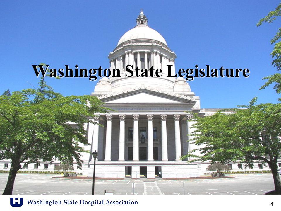 Washington State Hospital Association 44 Washington State Legislature