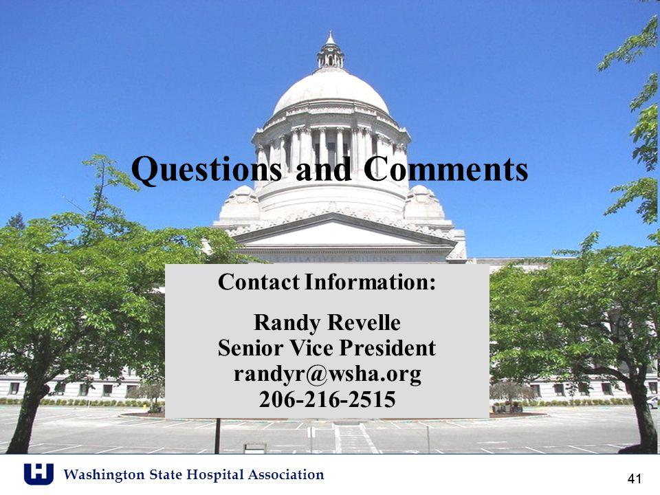 Washington State Hospital Association 41 Thank you! Contact Information: Randy Revelle Senior Vice President randyr@wsha.org 206-216-2515 Questions an
