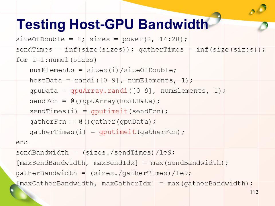 Testing Host-GPU Bandwidth 114