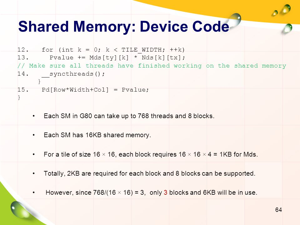 Performance Considerations GPU computing is easy: –Host, Device, Kernel, Block, Thread –GPU Cards –Up and running in a few days As long as performance is not a major concern: –Various performance bottlenecks –10 × speedup is often within your reach.