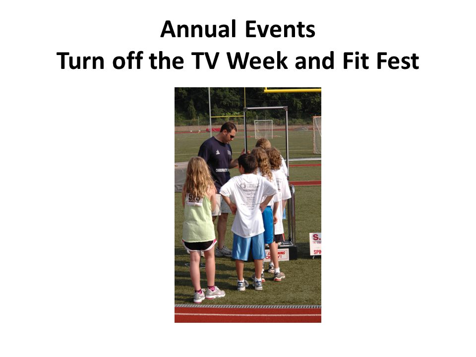 Annual Events Turn off the TV Week and Fit Fest