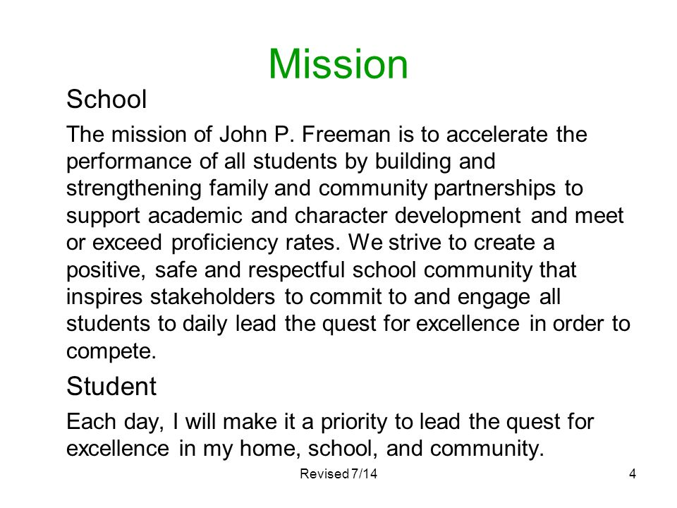 Revised 7/144 Mission School The mission of John P. Freeman is to accelerate the performance of all students by building and strengthening family and