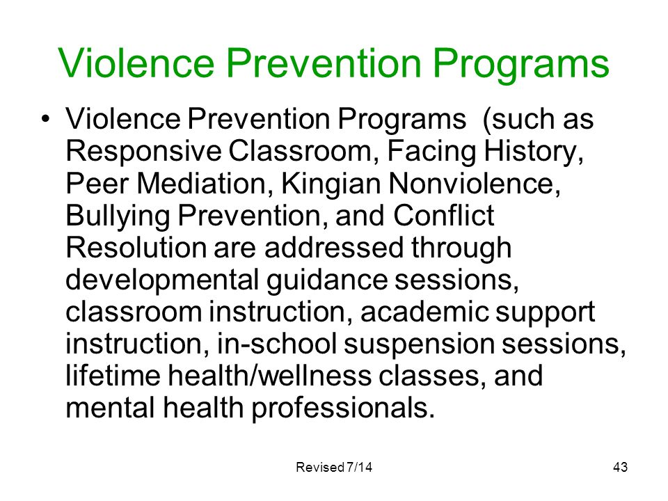 Revised 7/1443 Violence Prevention Programs Violence Prevention Programs (such as Responsive Classroom, Facing History, Peer Mediation, Kingian Nonvio