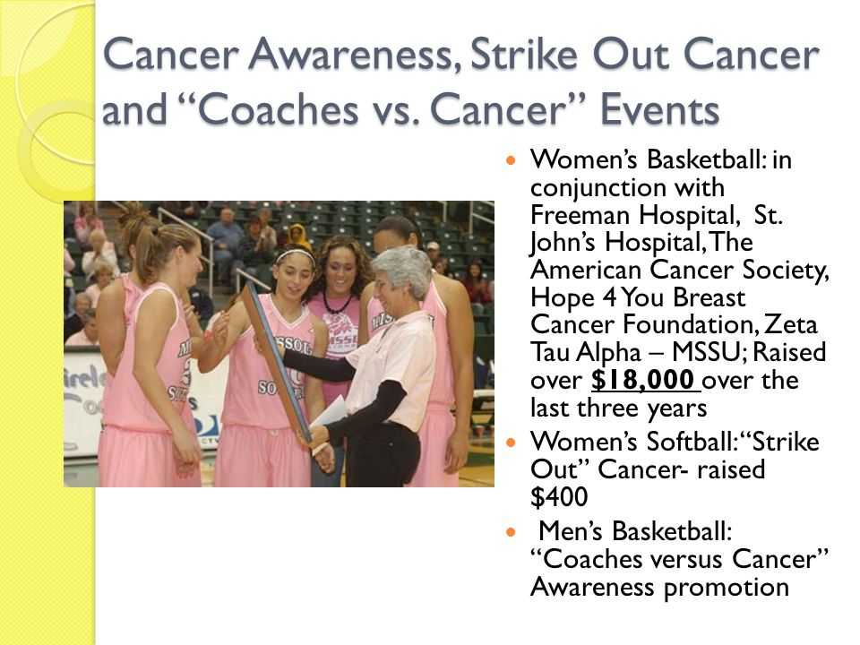 Cancer Awareness, Strike Out Cancer and Coaches vs.