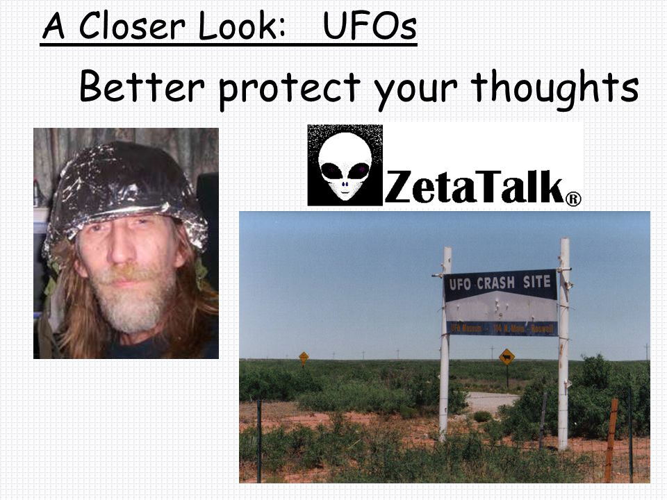 Better protect your thoughts A Closer Look: UFOs