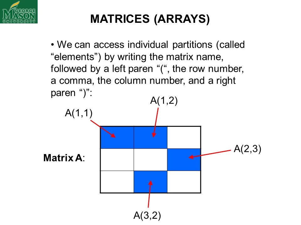 "We can access individual partitions (called ""elements"") by writing the matrix name, followed by a left paren ""("", the row number, a comma, the column"