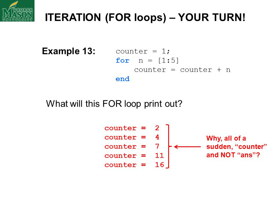 counter = 1; for n = [1:5] counter = counter + n end What will this FOR loop print out.