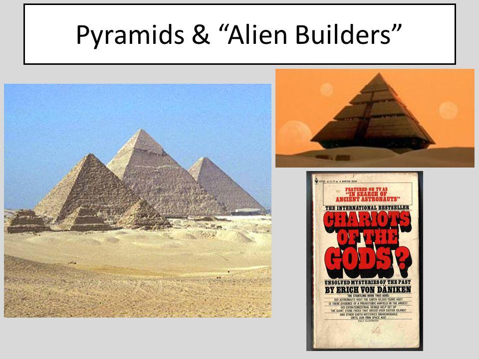 Pyramids & Alien Builders