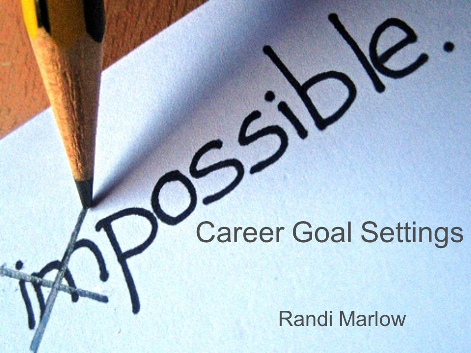 Career Goal Settings Randi Marlow