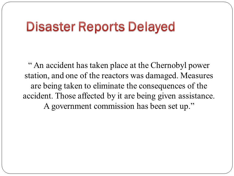 An accident has taken place at the Chernobyl power station, and one of the reactors was damaged.